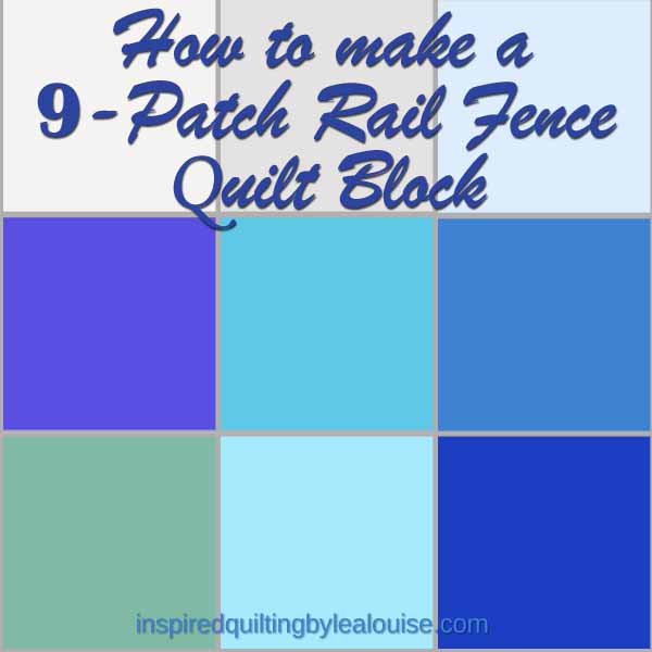 image of 9-Patch Rail Fence Quilt Block Pattern