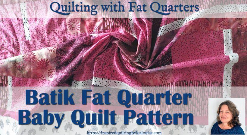 Fantastic Free Batik Fat Quarter Baby Quilt Pattern!